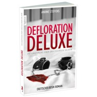 """Defloration Deluxe"", Aninde Steffens, Paperback"
