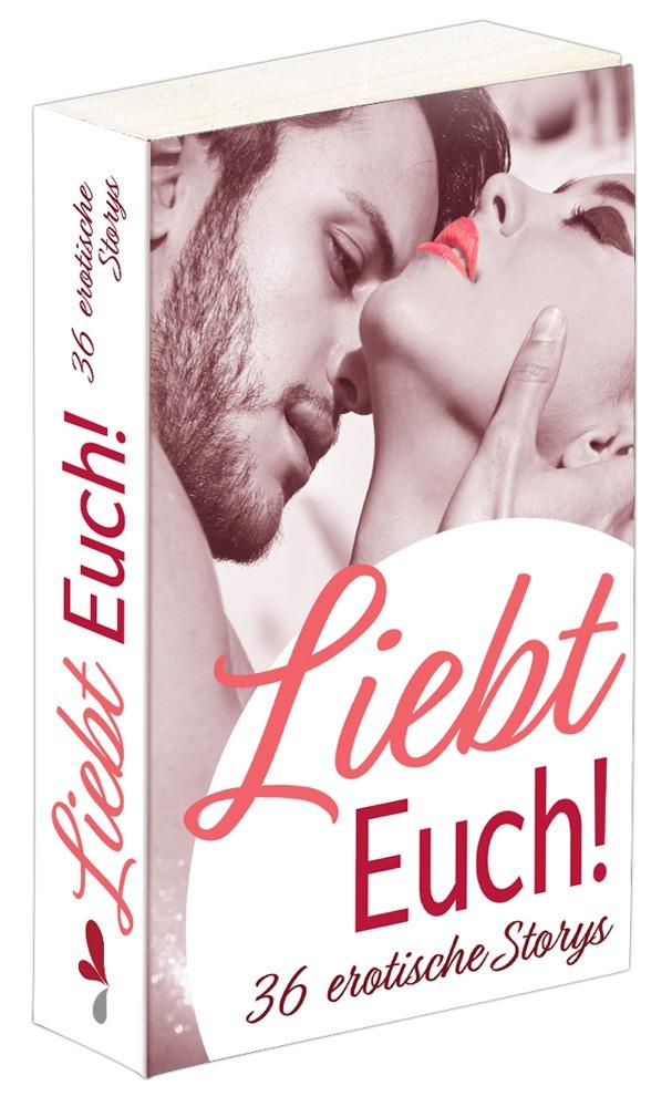 """Image of Buch """"Liebt Euch!"""", 36 erotische Kurzgeschichten"""